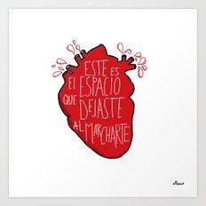 Este es el espacio que dejaste al marcharte (this is the space you left) Art Print