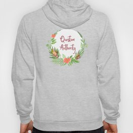 Question Authority - A Floral Print Hoody