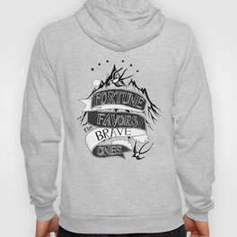 Fortune Favors the Brave Ones Hoody