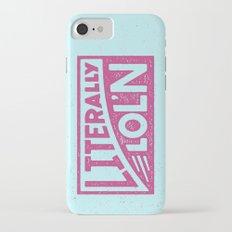 Literally Lol'n Slim Case iPhone 7