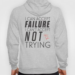 Michael Jordn quote, I can accept failure, I can't accept not trying, sport quotes, basketball Hoody