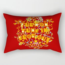 Turn On Tune In Drop Out  Rectangular Pillow
