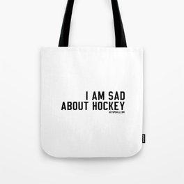 I Am Sad About Hockey Tote Bag