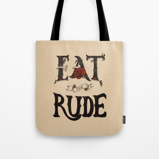 Eat the Rude Tote Bag