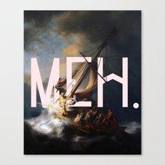 meh. Canvas Print