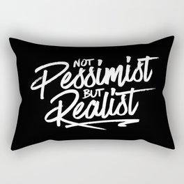 Not Pessimist But Realist Rectangular Pillow