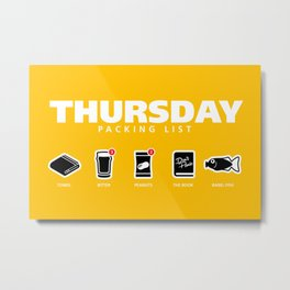 THURSDAY - The Hitchhiker's Guide to the Galaxy Packing List Metal Print