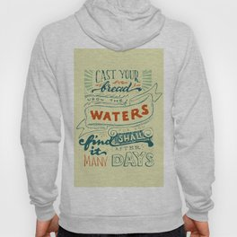 Cast your bread upon the waters Hoody