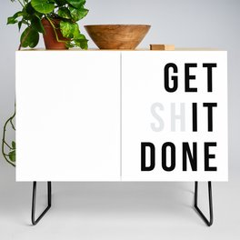 Get Sh(it) Done // Get Shit Done Credenza