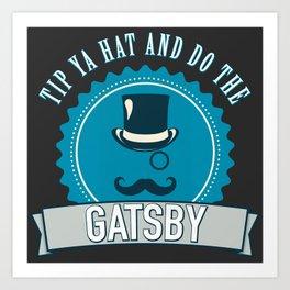 Tip Ya Hat & Do The Gatsby Art Print