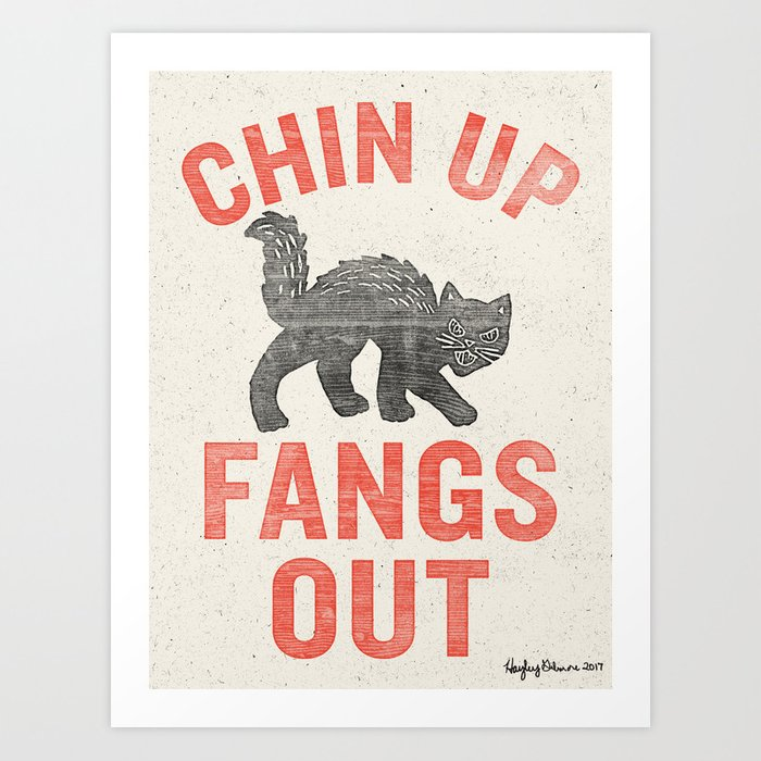 Chin Up Fangs Out Art Print