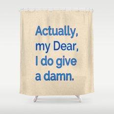 Actually, My Dear Shower Curtain