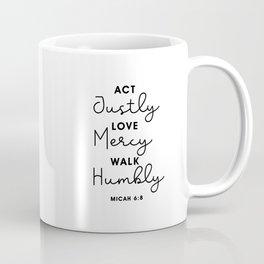 Act Justly Love Mercy Walk Humbly Coffee Mug