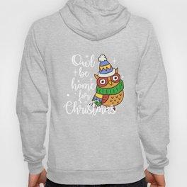 Cute Owl Be Home For Christmas Xmas Puns Hoody