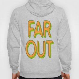 Far Out Font Hoody