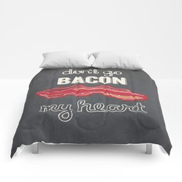 Don't Go Bacon My Heart Comforters