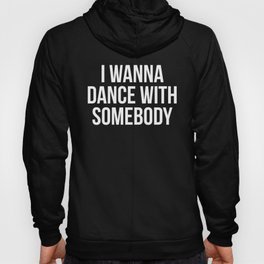 Dance With Somebody Music Quote Hoody