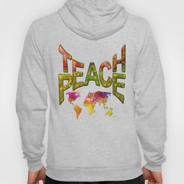 Teach Peace Hoody
