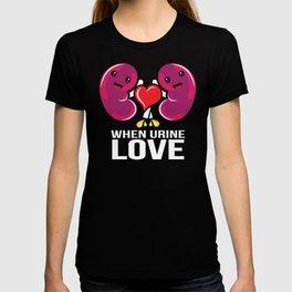 Kidney Inlove - When Urine Love Cute Humor Kidney Awareness  T-shirt
