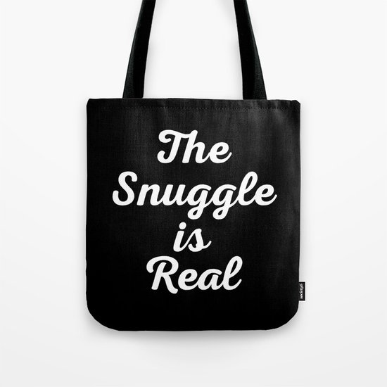 Snuggle Is Real Funny Quote Tote Bag
