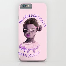 Unapologetically unresolved Slim Case iPhone 6
