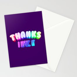 Thanks I hate it Stationery Cards