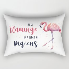 Be a Flamingo in a Flock of Pigeons Watercolor Pink Flamingo Rectangular Pillow