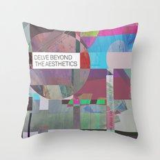 Delve Beyond The Aesthetics Throw Pillow