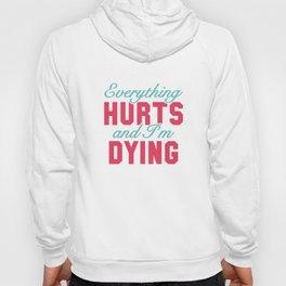 Everything Hurts Hoody