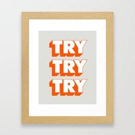 Try Try Try Framed Art Print