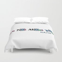 It's Not About You Duvet Cover