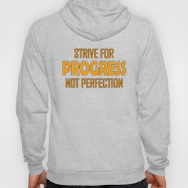 Strive for Progress not Perfection Hoody