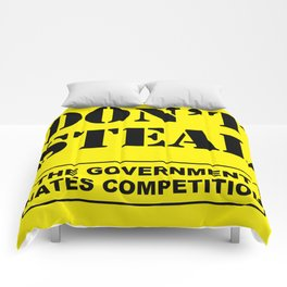 Don't Steal Government Hates Competition Comforters