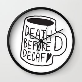 Death Before Decaf Wall Clock