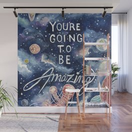 you're going to be amazing Wall Mural