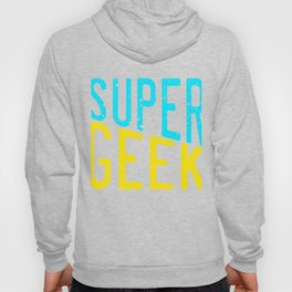 """Super Geek"" tee design for all the supers out there! Makes a nice gift this holiday too!  Hoody"
