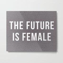 Future Is Female Quote Metal Print