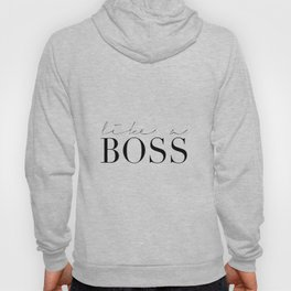 LIKE A BOSS, Office Wall Art,Office Decor,Boss Gift,Funny Home Decor,Home Office Desk,Motivational P Hoody