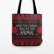 Keep The Change, You Filthy Animal! Tote Bag