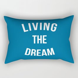 Living The Dream Quote Rectangular Pillow