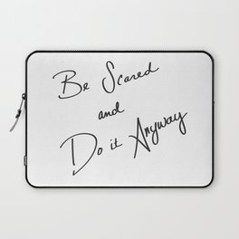 Be Scared and Do It Anyway Laptop Sleeve