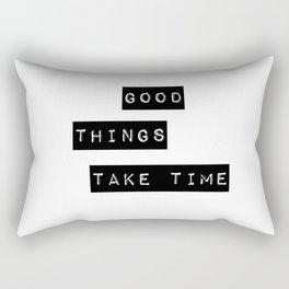 Good Thing Take Time Rectangular Pillow