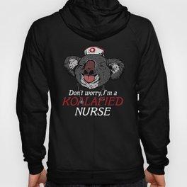 Don't Worry, I'm A Koalafied Nurse - Koala Pun Hoody