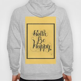 "THE YELLOW COLLECTION — ""GOTTA BE HAPPY"" Hoody"