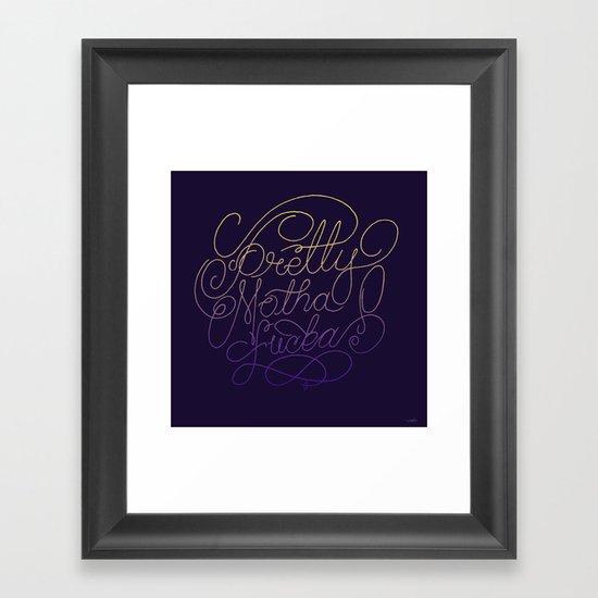 Stay Pretty Framed Art Print