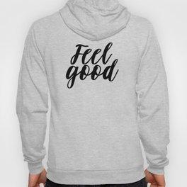 Feel Good, Postive Vibes Hoody