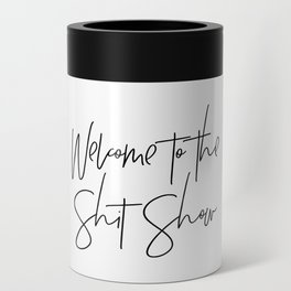 Welcome to the Shit Show Can Cooler