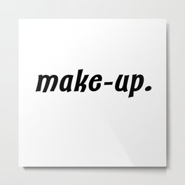 make-up. Metal Print