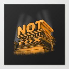 Not a single fox was given that day Canvas Print