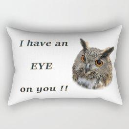 Eye on YOU!! #funny saying Rectangular Pillow